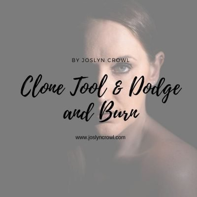 Clone tool and Dodge and Burn